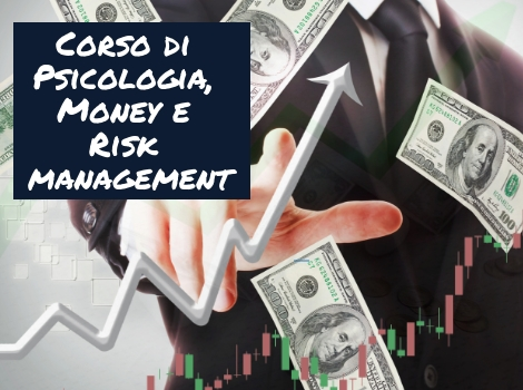 Corso di Psicologia, Money e Risk management