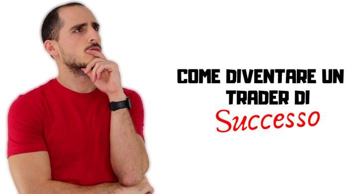 Come diventare trader di successo